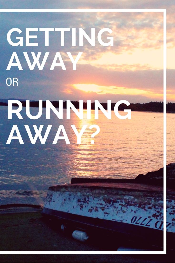 Getting Away or running away
