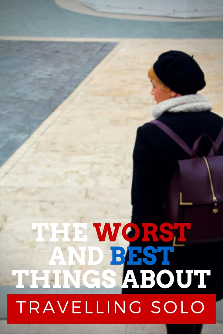 the worst and best things about solo travel